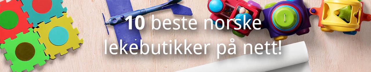10 Beste norske lekebutikker på nett!