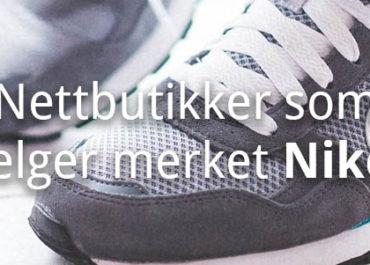 Hvor kjøper man Nike? Her er en liste med nettbutikker! (2019)