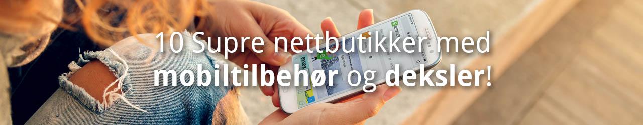 10 Supre Nettbutikker Med Mobiltilbehør Og Deksler!