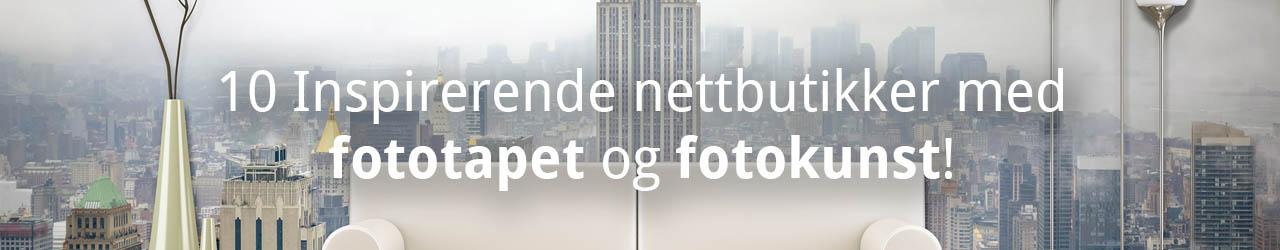 10 Inspirerende Nettbutikker Med Fotokunst Og Fototapet!