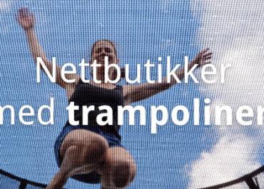 Kjøp trampoline på nett i disse spretne nettbutikkene! (2020)